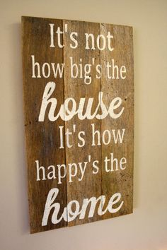 Simply Awesome : It's not how big is the house it's how happy is the home