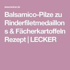Balsamico-Pilze zu Rinderfiletmedaillons & Fächerkartoffeln Rezept | LECKER