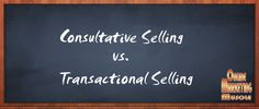 Consultative Selling versus Transactional Selling