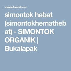 simontok hebat (simontokhemathebat)  - SIMONTOK ORGANIK | Bukalapak