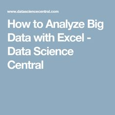How to Analyze Big Data with Excel - Data Science Central