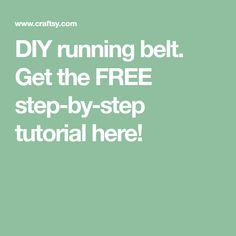 DIY running belt. Get the FREE step-by-step tutorial here!