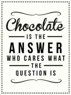 Chocolate quote via www.Facebook.com/SpiritualChocoholics