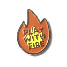 Play With Fire Enamel Lapel Pin