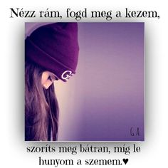 Nézz rám... Lany, Life Quotes, My Favorite Things, Quotation, Quote Life, Quotes About Life, Life Lesson Quotes, Quotes On Life