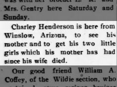 Charley Henderson, from Winslow is in Mount Vernon, KY to pick up his two little girls in the care of his mother since his wife died. *Note~ I found a George Thompson in the care of an S. Henderson in Winslow, Arizona. I'm thinking they may be related.