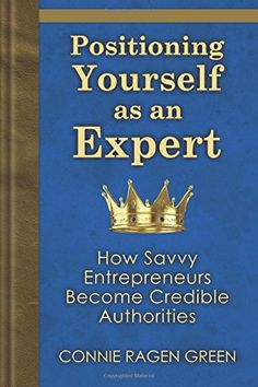 Positioning Yourself as an Expert: How Savvy Entrepreneurs Become Credible Authorities von Connie Ragen Green http://www.amazon.de/dp/1937988112/ref=cm_sw_r_pi_dp_YYq0vb1PB95PB