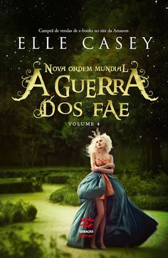 A Guerra dos Fae - vol 4 Elle Casey, Forever Book, Fantasy Books, Book Cover Design, Book Lists, Book Quotes, Movies And Tv Shows, Good Books, Marie