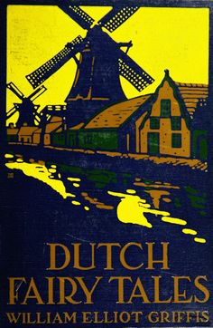 Dutch Fairy Tales by William Elliot Griffis ~ downloadable book