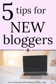 5 tips for NEW bloggers!