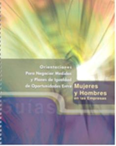 Orientaciones para negociar medidas y planes de igualdad de oportunidades entre mujeres y hombres en las empresas / [elaborado por Fundación Mujeres]