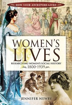 Women's Lives: Researching Women's Social History 1800-1939: Amazon.co.uk: Jennifer Newby: Books