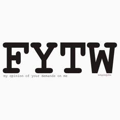 FYTW, an idea you can get behind