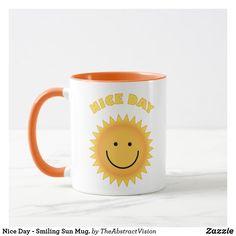 Shop Nice Day - Smiling Sun Mug. Mug created by TheAbstractVision. Sun Illustration, Good Day, Photo Mugs, Funny Jokes, Create Your Own, Monogram, Joy, Smile, Make It Yourself