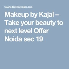 Makeup by Kajal – Take your beauty to next level Offer Noida sec 19