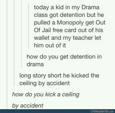As a kid in drama class, I can tell you with 100% certainty that this is something that can happen