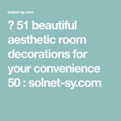 ✔ 51 beautiful aesthetic room decorations for your convenience 50 Related Aesthetic Rooms, Room Decorations, 50th, Beautiful, Decorating Ideas, Room Decor