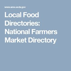 Local Food Directories: National Farmers Market Directory