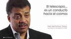 El telescopio... es un conducto hacia el cosmos (Neil deGrasse Tyson)