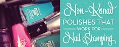 Non-Konad+Polishes+that+work+for+Nail+Stamping,+from+dailysomething.com