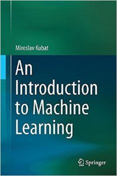 An introduction to machine learning / Miroslav Kubat