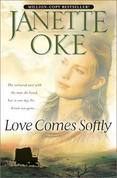Love Comes Softly (Love Comes Softly #1) by Janette Oke