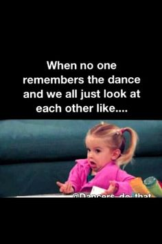 30 Things Every Dancer Will Remember Like It Was Yesterday - Dance problems - Just Dance, All About Dance, Dance Like No One Is Watching, Dance Is Life, Dance Aesthetic, Dancer Problems, Funny Quotes, Funny Memes, Funny Dance Memes