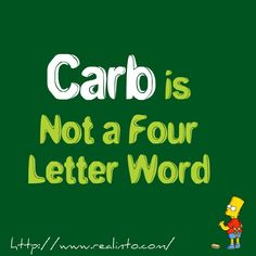 Carb is Not a Four Letter Word | Real Into
