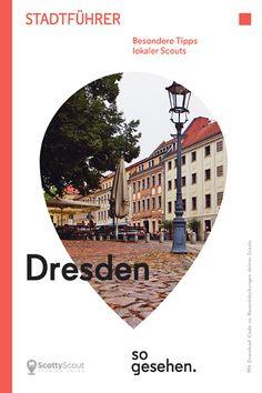 ScottyScout Stadtführer: Dresden so gesehen. Besondere Tipps lokaler Scouts.
