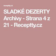 SLADKÉ DEZERTY Archivy - Strana 4 z 21 - Receptty.cz Food And Drink