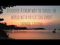 Discover A Cheap Way To Travel The World With Paycation Expert Jarmal St...