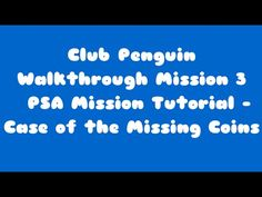 club penguin mission walkthrough: Club Penguin EPF Training PSA Mission 3 Tutorial - Case of the Missing Coins