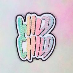 WILD CHILD patch Wild Child, Cool Patches, Peace, Cool Stuff, Children, Product Design, Pastel Colours, Appliques, Random Stuff