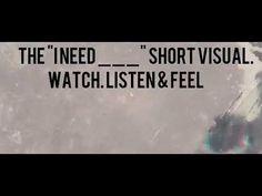 I NEED ___ (short visual) - YouTube