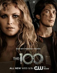 """Offizielles Poster zu The 100 - """"Fear isn't their only weapon""""  Auf dem Poster sind zwei wichtige Charaktere der Serie zu sehen. Zum einem Clarke Griffin (Eliza Taylor), zum anderen Bellamy Blake (Bob Morley),"""