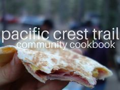 "A new Pacific Crest Trail community cookbook launched and it's seeking recipes. Imagine a book of innovative and trail-tested recipes, created by you, for you. That's What's Cooking on The PCT. The creation of Martin ""Rainman"" Leghart, the book aims to be useful (who doesn't want to take the stress out of meal planning?), and …"