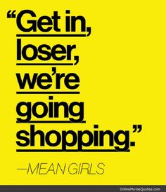 Mean Girls #movie #quote @ www.OnlineMovieQuotes.com