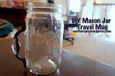 DIY Mason Jar Travel Mug It's a drawers handle on a mason jar! How simple!