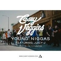 ah like this one Casey Veggies - Young Niggas (feat. Juicy J) by Casey Veggies on SoundCloud
