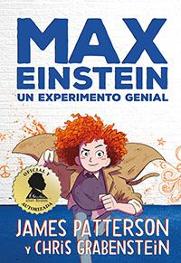 Patterson, James: Max Einstein : un experimento genial. James Patterson, Infanta Margarita, Adventure Novels, The Computer, Helping The Homeless, Wall Street Journal, Albert Einstein, Bestselling Author, Inventions