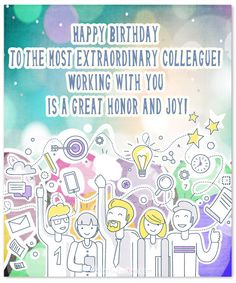 happy birthday to the most extraordinary colleague working with you is a great honor and joy happybirthday colleague - Coworker Birthday Card
