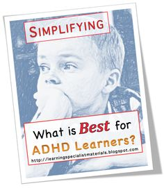 Learning Specialist and Teacher Materials - Good Sensory Learning: Simplifying What is Best for ADHD Learners