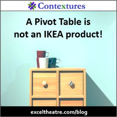A Pivot Table Is Not An IKEA Product