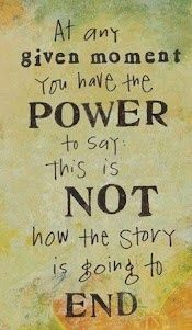and i am happy i found the power to. now i love the look of how my story is going, but i do not see an end to it :)
