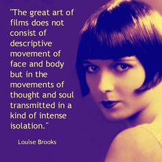Movie Actor Quote - Louise Brooks  Film Actor Quote   #louisebrooks
