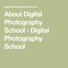About Digital Photography School - Digital Photography School