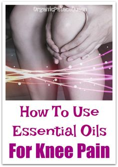 Essential oil blends for knee pain
