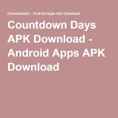 Countdown Days APK Download - Android Apps APK Download