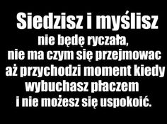 Siedzisz i myślisz Sad Quotes, Daily Quotes, Motivational Quotes, Life Quotes, Sad Life, Some Words, Man Humor, Quotations, Texts
