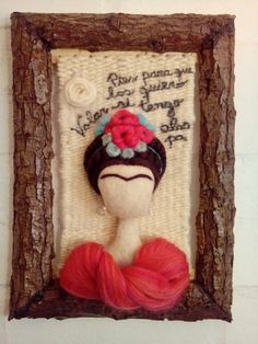 Telar Frida Kahlo realizado con técnica de Vellón agujado en relieve. Felt Decorations, Needle Felting, Baby Toys, Wool Felt, Diy And Crafts, Embroidery, Tulip, Fabrics, Dressmaking